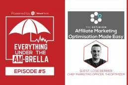 Wewe Media - Podcast - EPISODE #5: TheOptimizer – Affiliate Marketing Optimisation Made Easy