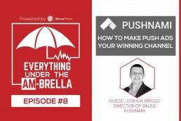 Wewe Media - Podcast - EPISODE #8: Push Traffic – How to Make Push Ads your Winning Channel